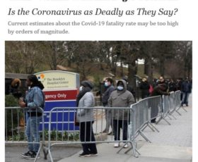 Is the Coronavirus as Deadly as They Say? From the Wall Street Journal.